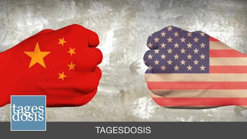 Tagesdosis 2 9 2019 USA vs China Die Lunte brennt