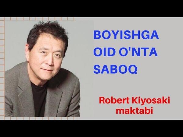 BOYISHGA OID O'NTA SABOQ Robert Kiyosaki maktabi