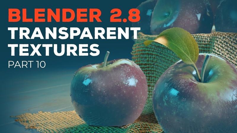 Blender 2.8 Beginner Tutorial - Part 10: Transparent Textures