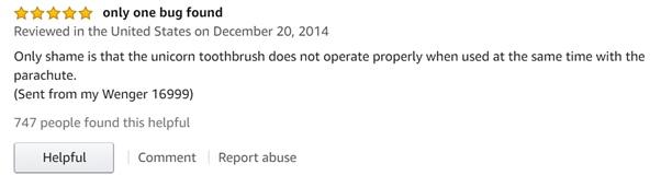 Единственный недостаток - это то, что зубная щетка для единорога не работает как надо, когда используется одновременно с парашютом. (Отправлено с моего Wenger 16999)