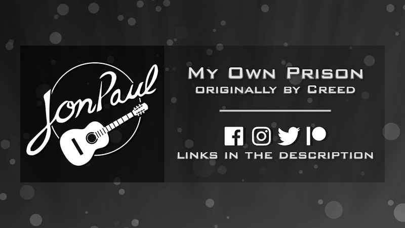 My Own Prison – Creed cover by Jon Paul [AUDIO ONLY]