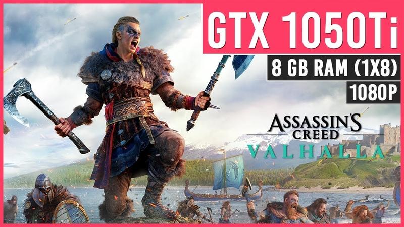 GTX 1050 Ti 8GB RAM Assassin's Creed Valhalla Custom High Settings 1080p