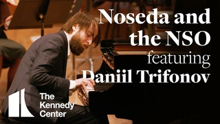 Noseda and the National Symphony Orchestra featuring Daniil Trifonov
