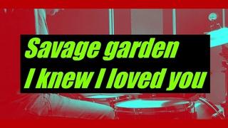 Savage garden - I knew I loved you - drumcover by Evgeniy sifr Loboda
