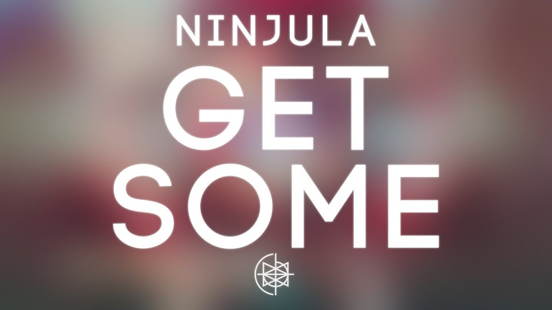 Ninjula Get Some