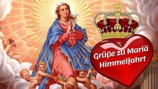 Mariä Himmelfahrt - 15 August Feiertag - Viele Grüße zum Feiertag Maria Himmelfahrt