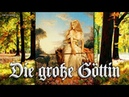 Die große Göttin [German neo folk song][English translation]