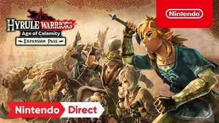 Hyrule Warriors: Age of Calamity – Expansion Pass Announcement Trailer – Nintendo Switch