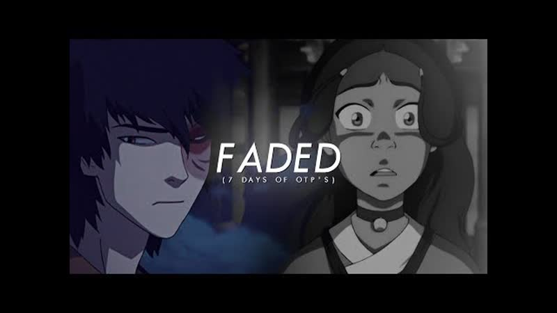 Zuko katara — faded. (7 Days of OTPs)