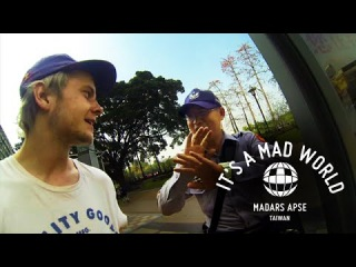 Madars Apse - Taiwan | It's A Mad World - Ep 12 !!!