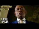 Крёстный отец Гарлема / The Godfather of Harlem 2019 тизер - трейлер