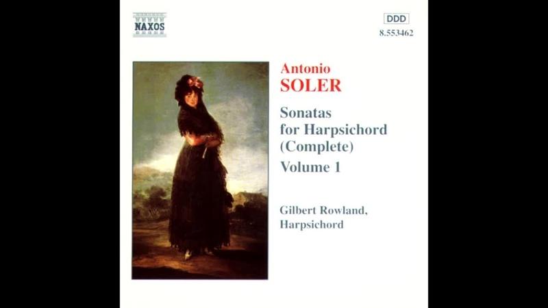 Antonio Soler - Sonatas 1,85,90,110,54,15,101,18,19,43. Vol. 1, Gilbert Rowland, clave, 2007
