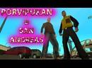 PORVIPUKAN в San Andreas