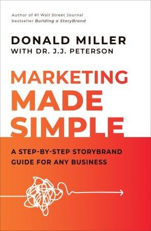 Marketing Made Simple - Donald Miller