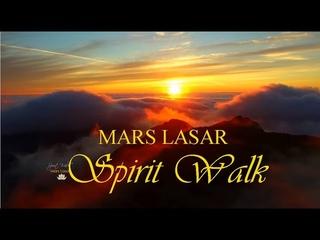 SPIRIT WALK  - Mars Lasar