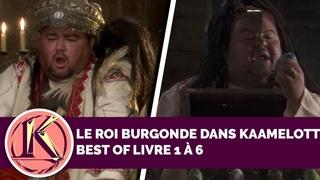 Best Of - ROI BURGONDE Dans Kaamelott ( Livre 1 à 6 )