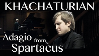 "Dmitry Masleev: Khachaturian — Adagio from ""Spartacus"" (piano)"
