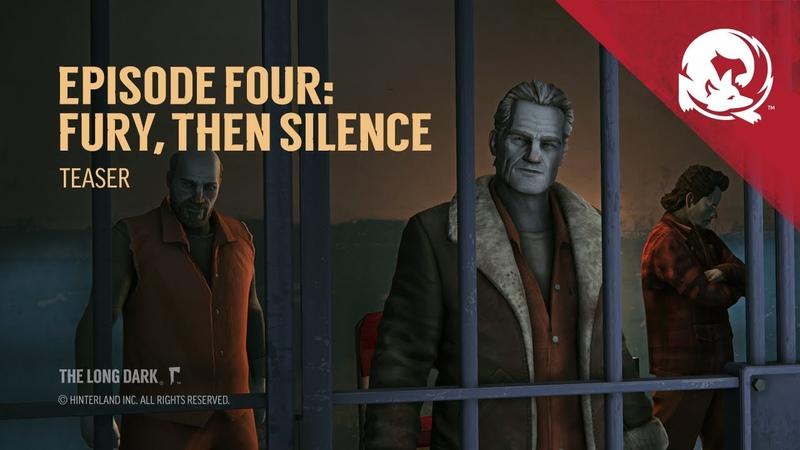 The Long Dark Episode Four FURY THEN SILENCE Teaser