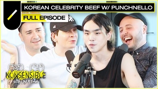 Korean Celebrity Beef with punchnello I NONSENSIBLE Ep. #19