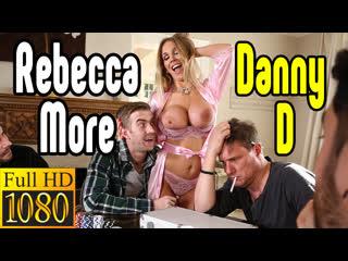 Rebecca More, Danny D милфа секс большие сиськи blowjob sex porn mylf ass Секс со зрелой мамкой секс порно эротика sex porno