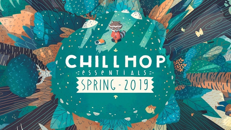 🍃Chillhop Essentials Spring 2019・chill hiphop beats to relax