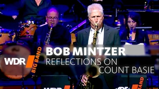 Bob Mintzer & WDR BIG BAND - Reflections on Count Basie | Full Concert