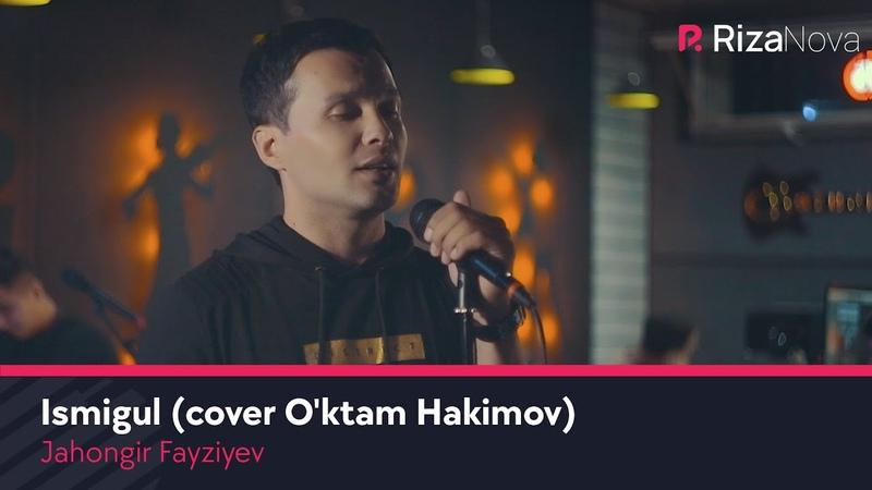 Jahongir Fayziyev Ismigul Жахонгир Файзиев Исмигул cover O'ktam Hakimov